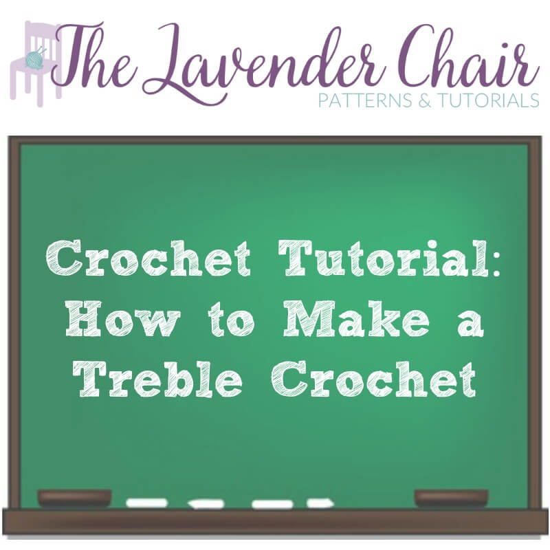Crochet Tutorial: How To Make a Treble Crochet