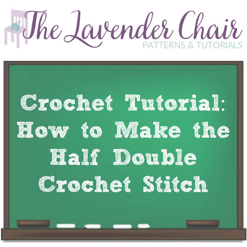 Crochet Tutorial: How To Make The Half Double Crochet Stitch