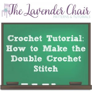Crochet Tutorial: How To Make The Double Crochet Stitch