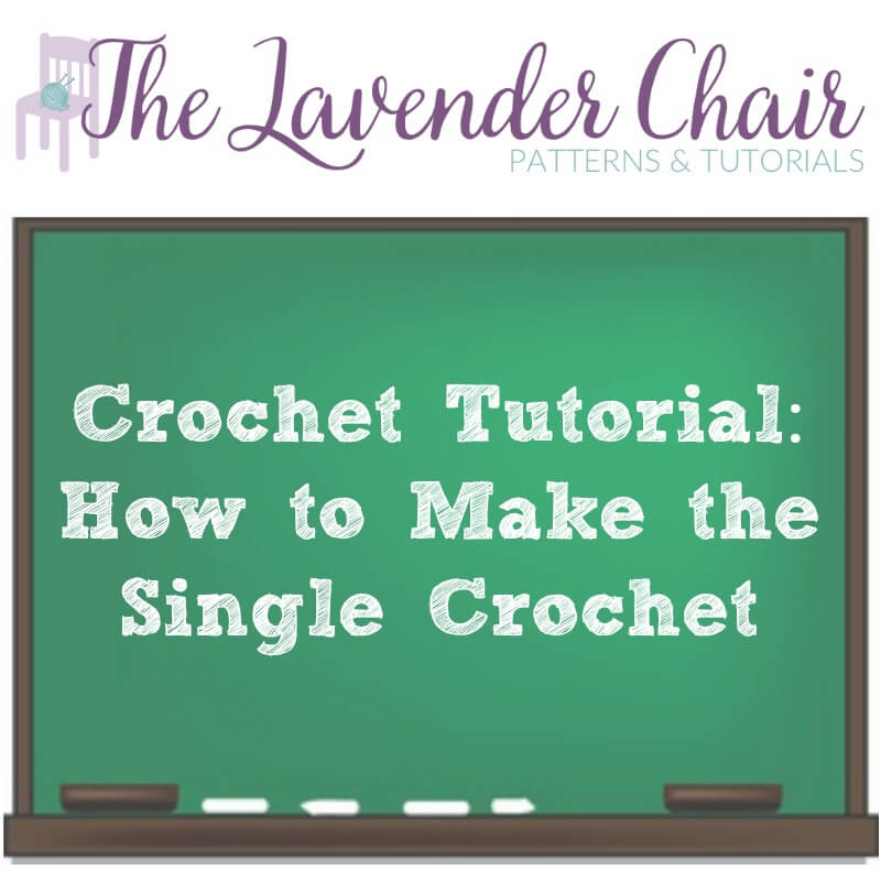Crochet Tutorial: How To Make The Single Crochet Stitch