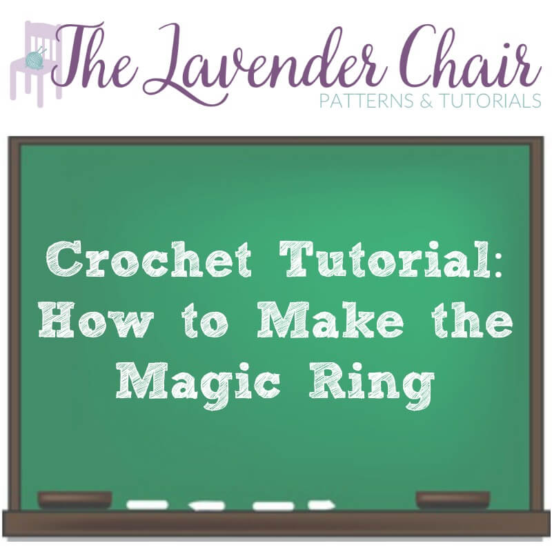 Crochet Tutorial How To Make The Magic Ring The Lavender Chair