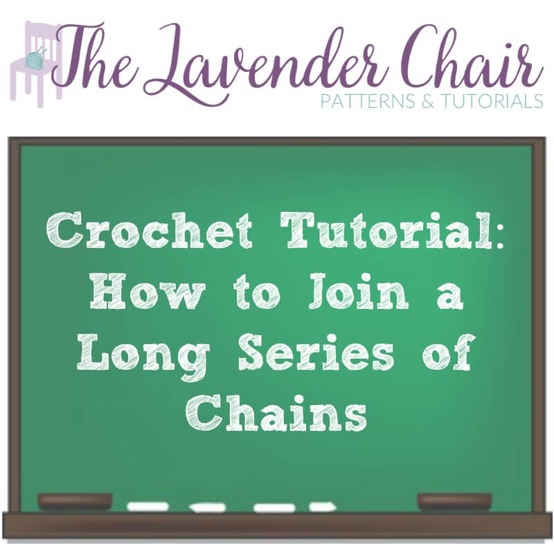 Crochet Tutorial: How To Join a Long Series of Chains