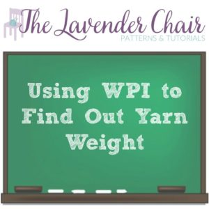 Using WPI To Find Out Yarn Weight