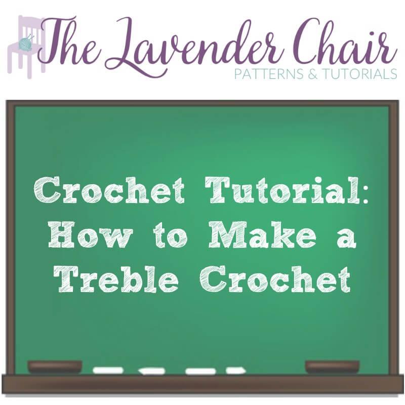 Crochet Tutorial: How To Make a Treble Crochet
