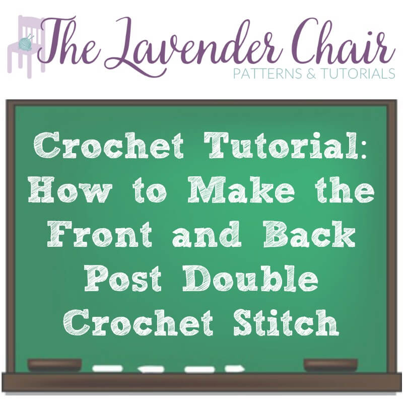 Crochet Tutorial: How To Make The Front Post And Back Post Double Crochet