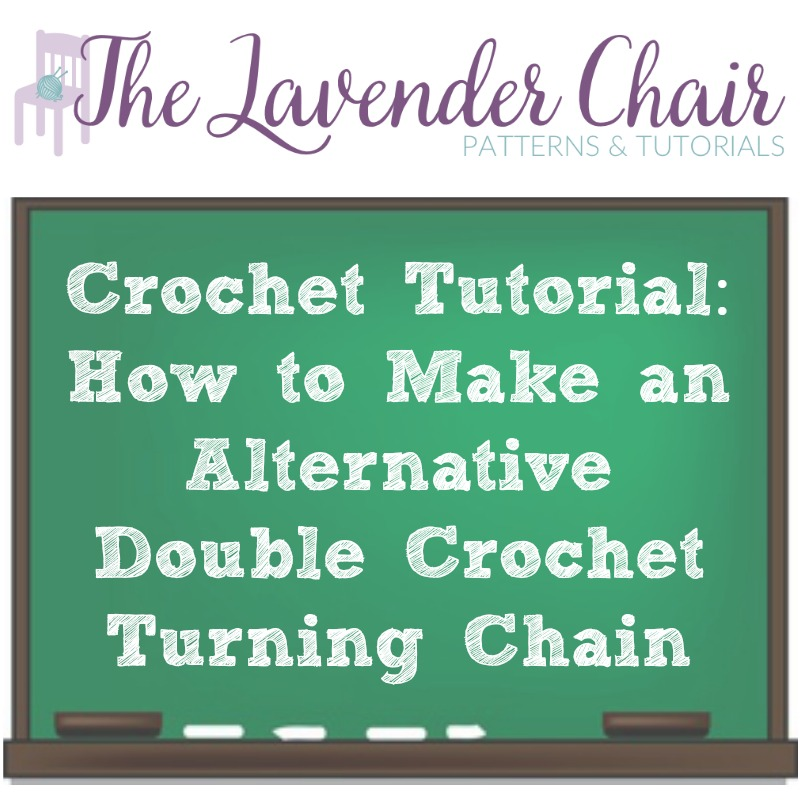 Crochet Tutorial: How To Make An Alternative Double Crochet Turning Chain