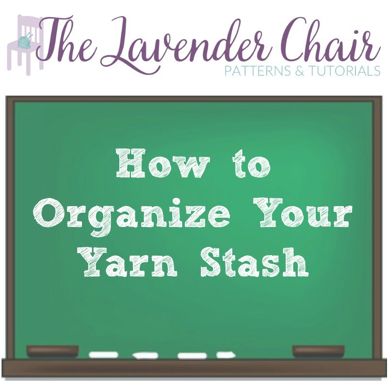 How To Organize Your Yarn
