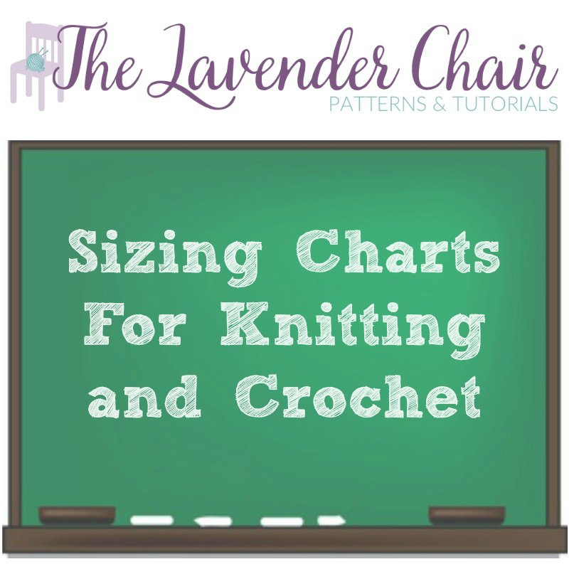 Sizing Charts For Crochet and Knitting - The Lavender Chair