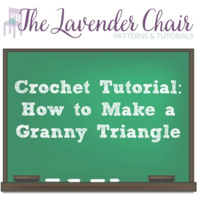 Crochet Tutorial: How to Make a Granny Triangle